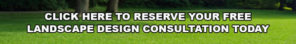 Click Here to reserve your free landscape consultation today